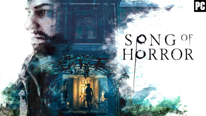 Song of Horror analysis, a return to the classics of the genre